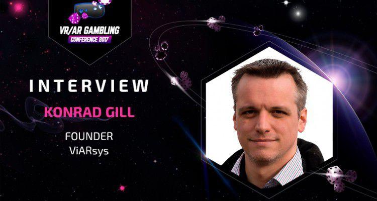 Интервью: Конрад Гилл, основатель ViARsys, рассказывает о виртуальной реальности в азартных играх